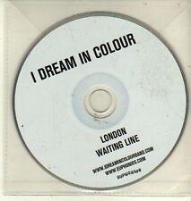 (CW521) I Dream In Colour, London / Waiting Line - DJ CD