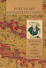 """Pure Heart, Enlightened Mind: The Zen Journal and Letters of Maura """"Soshin"""" O'H"""