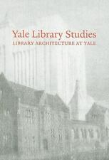 Yale Library Studies, Volume 1: Library Architecture at Yale, , Good Book