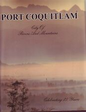 Port Coquitlam City of Rivers and Mountains  BC History