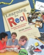 Learning for Real : Teaching Content and Literacy Across the Curriculum by...