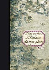 Il était une fois.. l'histoire de nos plats - Valérie Terrier-Robert - S. Bachès