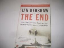 The End: The Defiance and Destruction of Hitler's Germany, 1944-1945 by Ian Kers