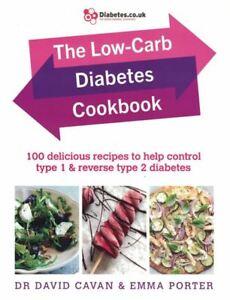 The Low-Carb Diabetes Cookbook by Dr David Cavan & Emma Porter NEW