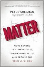 MATTER - SHEAHAN, PETER/ WILLIAMSON, JULIE, PH.D. - NEW HARDCOVER BOOK