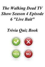 The Walking Dead TV Show Season 4 Episode 6 Live Bait Trivia Quiz Book by...