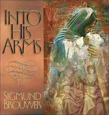 Into His Arms by Sigmund Brouwer (1999, Hardcover)-New