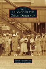 Chicago in the Great Depression (Hardback or Cased Book)