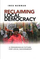Reclaiming local democracy. A progressive future for local government by Newman,