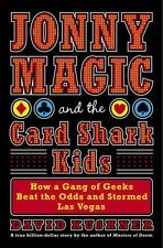Jonny Magic and the Card Shark Kids: How a Gang of Geeks Beat the Odds-ExLibrary
