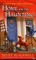 Juliet Blackwell  Home For The Haunting  Haunted Home Renovation Mystery Pbk NEW