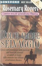 DOLCE AMORE SELVAGGIO - ROSEMARY ROGERS