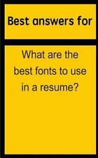 Best Answers for What Are the Best Fonts to Use in a Resume? by Barbara Boone...