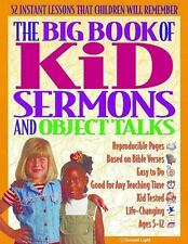 Big Bks.: The Big Book of Kid Sermons and Object Talks : 52 Instant Lessons...