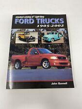 Standard Catalog: Standard Catalog of Light-Duty Ford Trucks, 1905-2002 by John