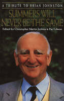 SUMMERS WILL NEVER BE THE SAME: TRIBUTE TO BRIAN JOHNSTON, CHRISTOPHER MARTIN-JE