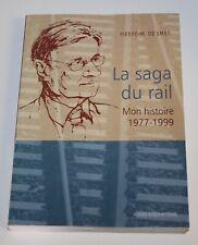 La saga du rail - Mon histoire 1977-1999 - Pierre-M. De Smet