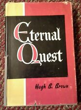 Eternal Quest by Hugh B. Brown 1956