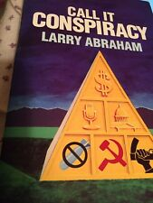 CALL IT CONSPIRACY By Larry Abraham