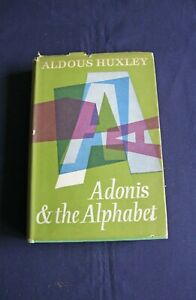 Adonis & the Alphabet And Other Essays by Aldous Huxley. ( Hardback 1956 )