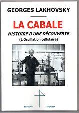 Lakhovsky La Cabale - Histoire d'une découverte - L'Oscillation cellulaire Tesla