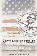 Counter-Zombie Warfare by Jason Beauchemin (2016, Paperback)