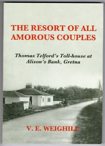 Resort of All Amorous Couples Thomas Telford's Toll-house Gretna Green Weighill