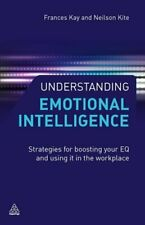 Understanding Emotional Intelligence: Strategies for Boosting Your EQ and Using