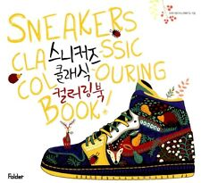 NEW SNEAKERS CLASSIC COLOURING BOOK Healing Art Coloring Book 132 Pages