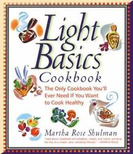Light Basics Cookbook: The Only Cookbook You'll Ever Need If You Want To Cook He