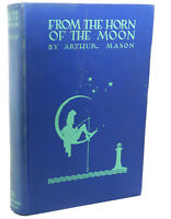 Arthur Mason FROM THE HORN OF THE MOON  1st Edition 1st Printing