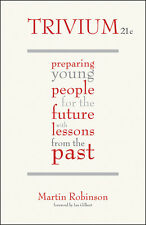 Trivium 21c: Preparing Young People for the Future with Lessons from the Past...