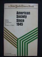American Society Since 1945 [Jun 01, 1969] O'Neill, William L.