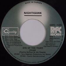 NIGHTHAWK: Eye of the Tiger QUALITY '82 Canada Funk Soul Disco ORIG NM- 45