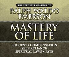 Mastery of Life: The Self-Help Classics of Ralph Waldo Emerson by Emerson, Ralp