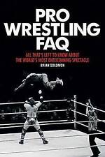 Pro Wrestling FAQ: All That's Left to Know About the World's Most...