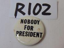 VINTAGE PIN PINBACK BUTTON 1970'S HIPPIE-ELECTION-NOBODY FOR PRESIDENT RARE