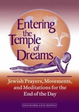 Entering the Temple of Dreams: Jewish Prayers, Movements, and Meditations for th