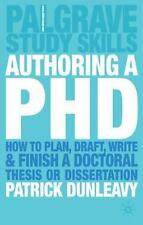 Palgrave Research Skills: Authoring a Ph. D : How to Plan, Draft, Write and...