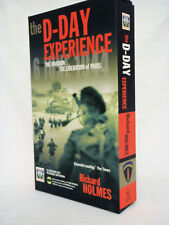 THE D-DAY EXPERIENCE FROM THE INVASION TO THE LIBERATION OF PARIS