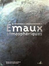 Emaux atmosphériques, La Céramique Impressionniste
