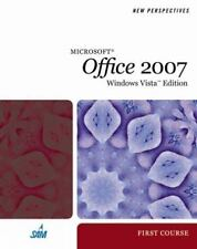 New Perspectives on Microsoft Office 2007, First Course, Windows Vista Edition (