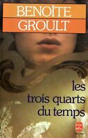 BENOITE GROULT / LES TROIS QUARTS DU TEMPS / POCHE