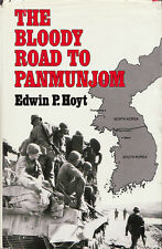 THE BLOODY ROAD TO PANMUNJOM by Edwin P. Hoyt 1985 KOREA HC 1Ed