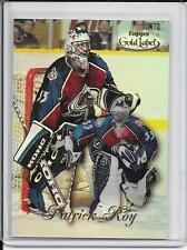 98-99 Topps Gold Label Patrick Roy Class 1 # 77