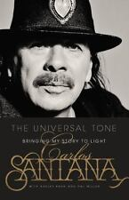 The Universal Tone: Bringing My Story to Light by Carlos Santana 2014 Hardcover