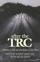 NEW After the TRC: Reflections on Truth and Reconciliation in South Africa