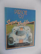 PORSCHE 917 SUPER PROFILE JOHN ALLEN HAYNES 1986 VOLUME IN INGLESE - F4