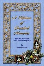 A Lifetime of Cherished Memories: How To Preserve Your Family Legacy-ExLibrary