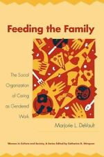 Feeding the Family: The Social Organization of Caring as Gendered Work (Paperbac